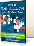 Discover 3 Critical Steps To Rebuilding Love Right Now